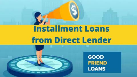 Installment Loans from Direct Lenders