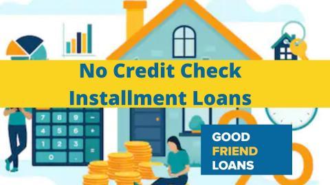 Installment Loans No Credit Check